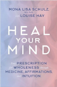 Heal Your Mind - Louise Hay, Mona Lisa Schulz